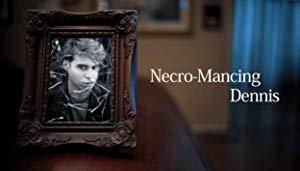 Necro-Mancing Dennis 2018 2