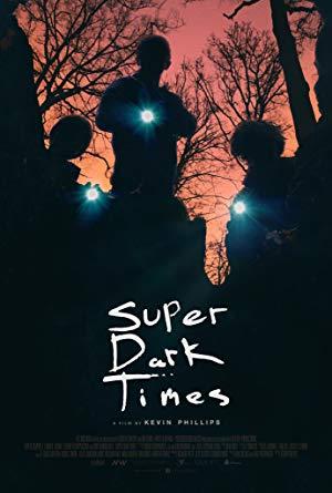 Super Dark Times 2017 2