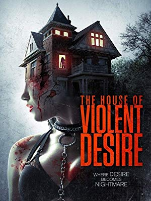 The House of Violent Desire 2018 2