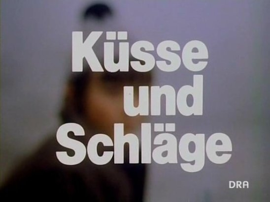 Kusse und Schlаge (1990) Kisses and Beatings
