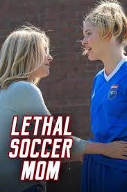 Lethal Soccer Mom Poster