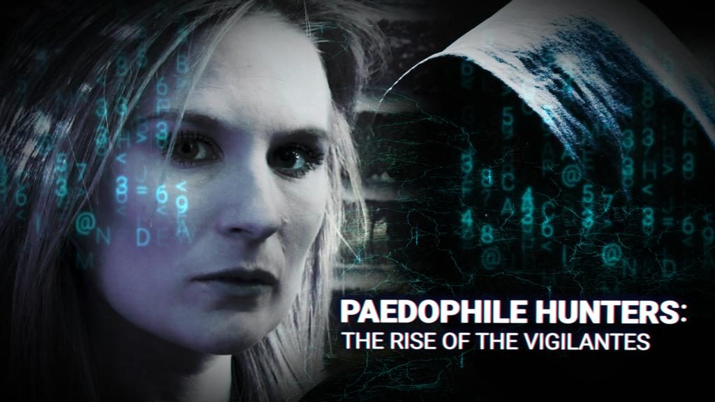 Paedophile Hunters: The Rise Of The Vigilantes (Documentary)