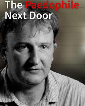 The Paedophile Next Door DVD