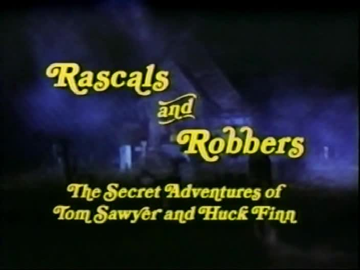 Rascals and Robbers: The Secret Adventures of Tom Sawyer and Huck Finn (1982)