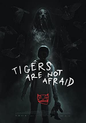 Tigers Are Not Afraid 2017 with English Subtitles 1